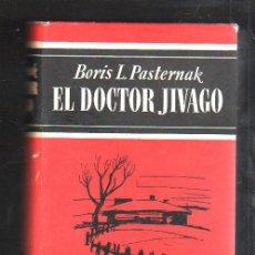 Libros de segunda mano: EL DOCTOR JIVAGO POR BORIS L. PASTERNAK. EDITORIAL NOGUER, 1967. 21º EDICION.. Lote 39602923