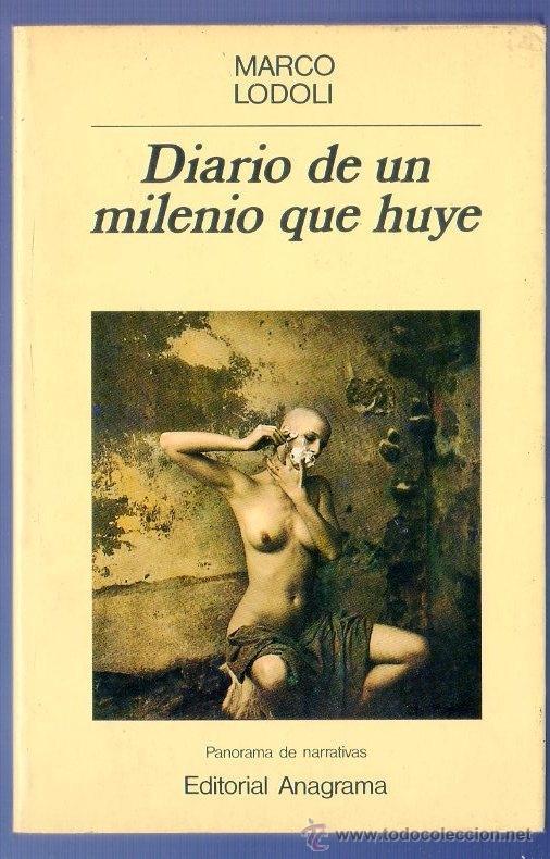 DIARIO DE UN MILENIO QUE HUYE. MARCO LODOLI. EDITORIAL ANAGRAMA. BARCELONA. 1988. (Libros de Segunda Mano (posteriores a 1936) - Literatura - Narrativa - Otros)