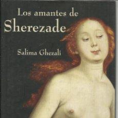Libros de segunda mano: LOS AMANTES DEL SHEREZADE. SALIMA GHEZALI. MARTÍNEZ ROCA. BARCELONA. 1986. Lote 39662330
