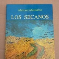 Libros de segunda mano: LOS SECANOS. MANUEL MONTALVO. Lote 39714617