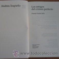Libros de segunda mano: LOS AMIGOS DEL CRIMEN PERFECTO. ANDRÉS TRAPIELLO. Lote 39714981