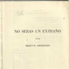 Libros de segunda mano: NO SERÁS UN EXTRAÑO. MORTON THOMPSON. EDIT. BRUGUERA. BARCELONA. 1965. Lote 39722248