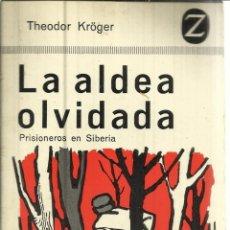 Libros de segunda mano: LA ALDEA OLVIDADA. THEODOR KRÖGER. EDITORIAL JUVENTUD. BARCELONA. 1964. Lote 39735651