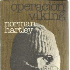 Libros de segunda mano: OPERACIÓN VIKING. NORMAN HARTLEY. GRIJALBO. BARCELONA. 1979. Lote 39762846