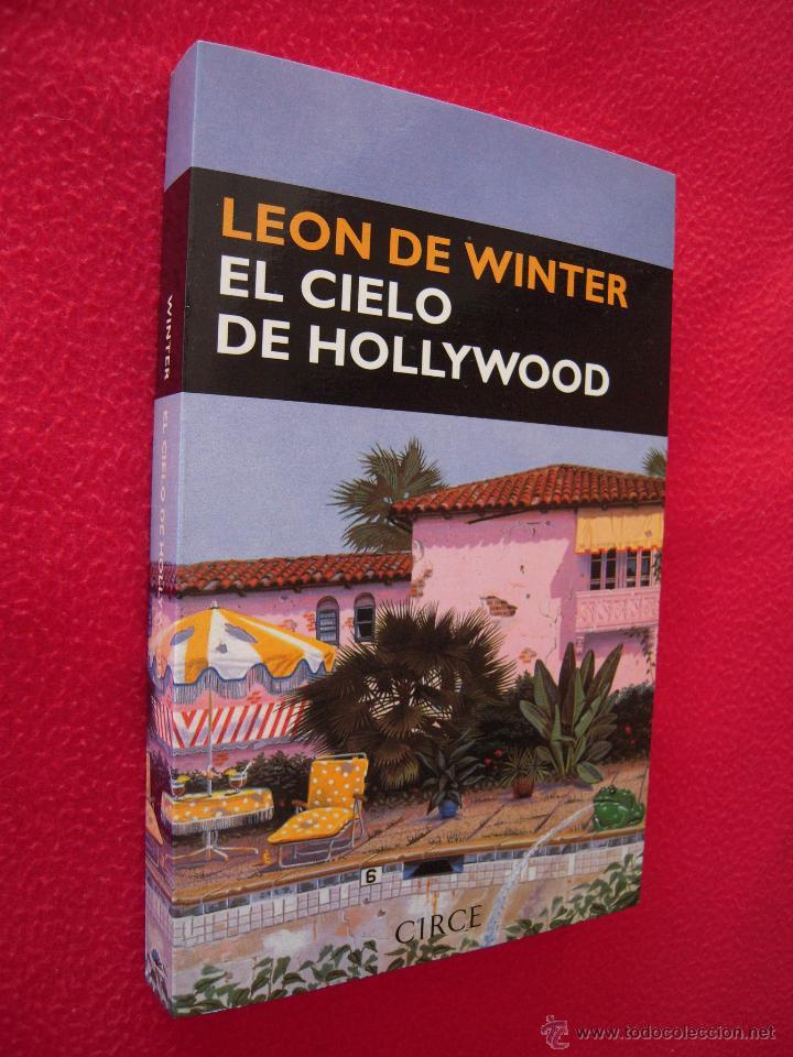 EL CIELO DE HOLLYWOOD - LEON DE WINTER (Libros de Segunda Mano (posteriores a 1936) - Literatura - Narrativa - Otros)