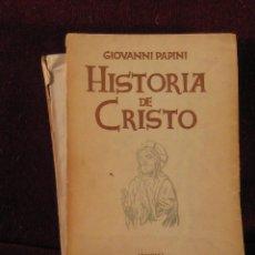 Libros de segunda mano: HISTORIA DE CRISTO. GIOVANNI PAPINI. ED.FAX. 1944. Lote 39770056