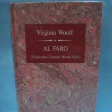 Libros de segunda mano: LIBRO. AL FARO. VIRGINIA WOOLF. TAPAS DURAS. COLECCIÓN GRANDES ESCRITORAS.1988. Lote 39777918