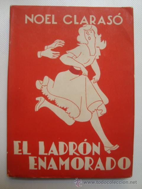 NOEL CLARASÓ - EL LADRÓN ENAMORADO. NARRACIONES TONTAS (OSA MENOR, 1949). 1ª ED. ILUSTR. ANTÓN ROCA. (Libros de Segunda Mano (posteriores a 1936) - Literatura - Narrativa - Otros)