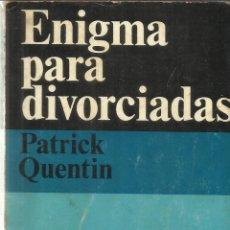 Libros de segunda mano: ENIGMA PARA DIVORCIADAS. PATRICK QUENTIN. ED. ALIANZA EMECÉ. BUENOS AIRES. 1957. Lote 39804070