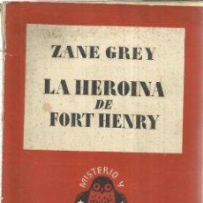 Libros de segunda mano: LA HEROINA DE FORT HENRY. ZANE GREY. EDITORIAL JUVENTUD. BARCELONA. 1944. Lote 39821195