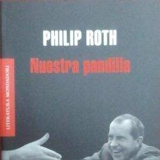 Libros de segunda mano: NUESTRA PANDILLA (DE PHILIP ROTH) MONDADORI (2008) 1ª EDICIÓN. DESCATALOGADA! NUEVA!!. Lote 39888390