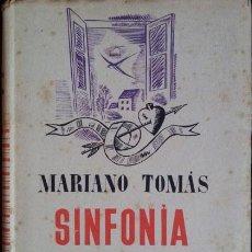 Libros de segunda mano - SINFONIA INCOMPLETA. - TOMAS, Mariano. - 39841394