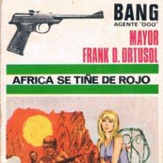 Libros de segunda mano: AFRICA SE TIÑE DE ROJO. BANG AGENTE 000. EDITORIAL FERMA. 1969. Lote 39922547