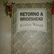 Libros de segunda mano - EVELYN WAUGH. RETORNO A BRIDESHEAD. Nº20. RBA NARRATIVA ACTUAL. 1992 - 40046406