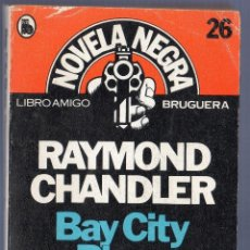Libros de segunda mano: BAY CITY BLUES. RAYMOND CHABDLER. EDITORIAL BRUGUERA, S.A. BARCELONA. 1980.. Lote 40027588