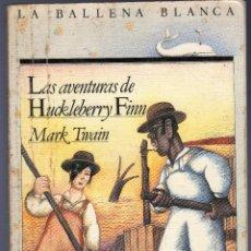 Libros de segunda mano: LAS AVENTURAS DE HUCKLEBERRY FINN. MARK TWAIN. EDICIONES SM. MADRID. 1989.. Lote 40041541