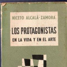 Libros de segunda mano: LOS PROTAGONISTAS EN LA VIDA Y EN EL ARTE. NICETO ALCALÁ - ZAMORA. EDIT. SUDAMERICANA. BUENOS AIRES.. Lote 40082697