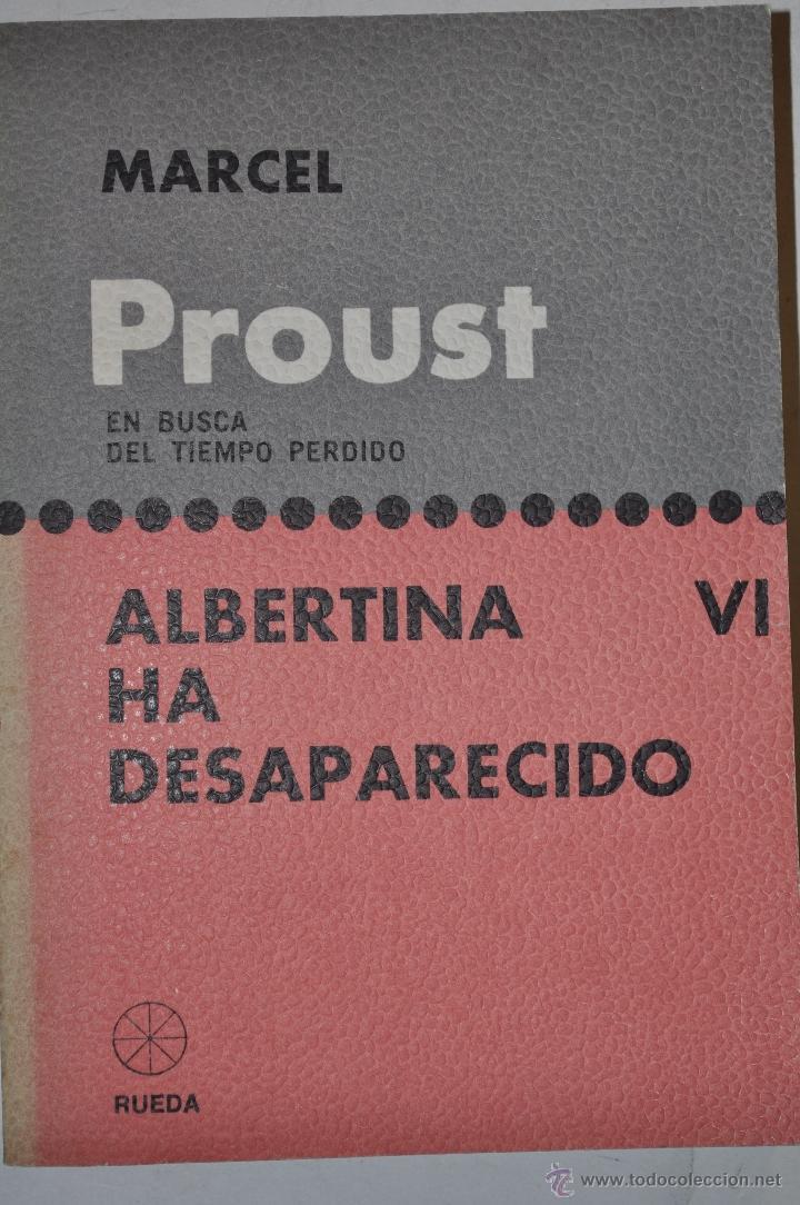 EN BUSCA DEL TIEMPO PERDIDO VI. ALBERTINA HA DESAPARECIDO. MARCEL PROUST RM63601 (Libros de Segunda Mano (posteriores a 1936) - Literatura - Narrativa - Otros)