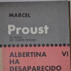 Libros de segunda mano: EN BUSCA DEL TIEMPO PERDIDO VI. ALBERTINA HA DESAPARECIDO. MARCEL PROUST RM63601. Lote 40089057