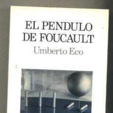 Libros de segunda mano: EL PÉNDULO DE FOUCAULT. UMBERTO ECO. PRIMERA EDICIÓN 1989 BOMPIANI - LUMEN. Lote 47147631