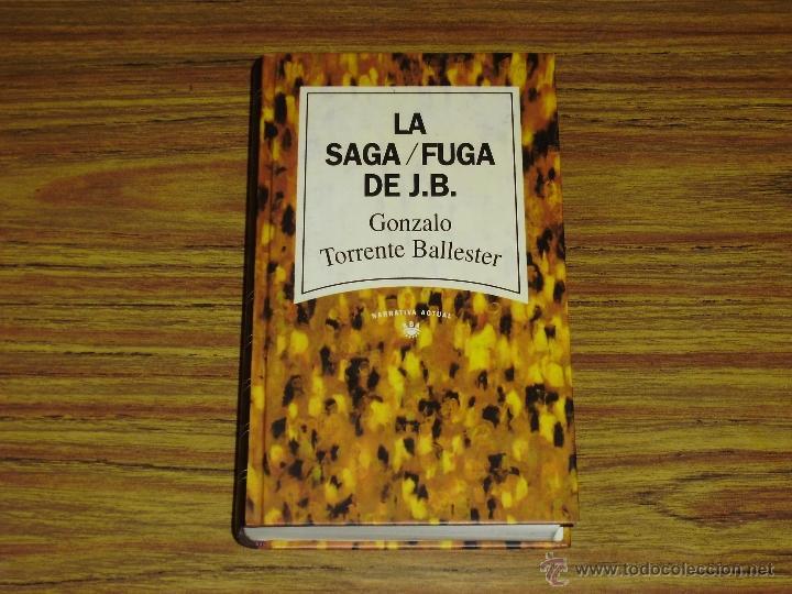 GONZALO TORRENTE BALLESTER: LA SAGA/FUGA DE J. B. (TAPA DURA) (Libros de Segunda Mano (posteriores a 1936) - Literatura - Narrativa - Otros)