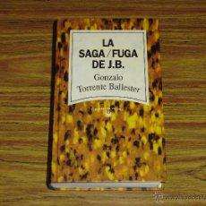 Libros de segunda mano: GONZALO TORRENTE BALLESTER: LA SAGA/FUGA DE J. B. (TAPA DURA). Lote 40118451