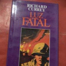 Libros de segunda mano: LUZ FATAL. RICHARD CURREY. EDITORIAL ALFAGUARA, S.A. MADRID. 1989.. Lote 108831603