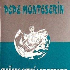Libros de segunda mano: MAÑANA PERDÍ LOS NERVIOS (PEPE MONTESERÍN). Lote 40187161