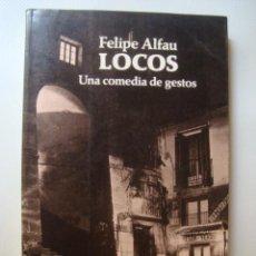 Livros em segunda mão: FELIPE ALFAU - LOCOS. UNA COMEDIA DE GESTOS (SEIX BARRAL 1990). EPÍLOGO MARY MCCARTHY 1ª ED. ESPAÑOL. Lote 40190541