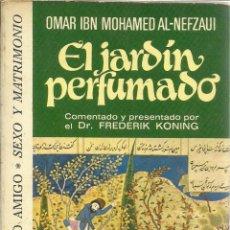 Libros de segunda mano: EL JARDÍN PERFUMADO. OMAR IBN MOHAMED AL-NEFZAUI. BRUGUERA. BARCELONA. 1976. Lote 40225209