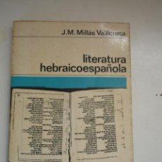 Libros de segunda mano - LITERATURA HEBRAICOESPAÑOLA. J. M. Millas Vallicrosa. Ed. Labor. Barcelona. 1967. - 40274519