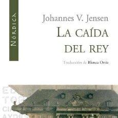 Livres d'occasion: LA CAÍDA DEL REY. JOHANNES V. JENSEN- ED NORDICA .. Lote 40321247
