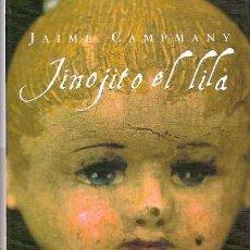 Libros de segunda mano: CAMPMANY, JAIME - JINOJITO EL LILA - ESPASA CALPE 1998. Lote 40325520