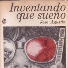 Libros de segunda mano: AGUSTIN, JOSÉ: INVENTANDO QUE SUEÑO.. Lote 39843328
