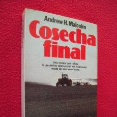 Libros de segunda mano: COSECHA FINAL - ANDREW H. MALCOLM. Lote 40424616