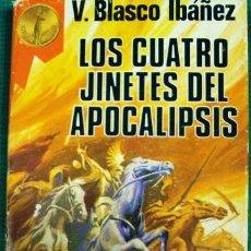 Libros de segunda mano: LIBRO LOS 4 JINETES DEL APOCALIPSIS DE VICENTE BLASCO IBAÑEZ. Lote 40430608
