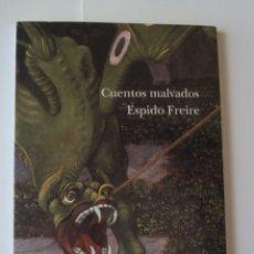 Libros de segunda mano: CUENTOS MALVADOS- ESPIDO FREIRE- ED.PLANETA- 1ª EDIC. 2001. Lote 40460077