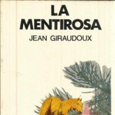 Libros de segunda mano: LA MENTIROSA. JEAN GIRAUDOUX. EDITORIAL LUMEN. BARCELONA. 1973. Lote 40479993