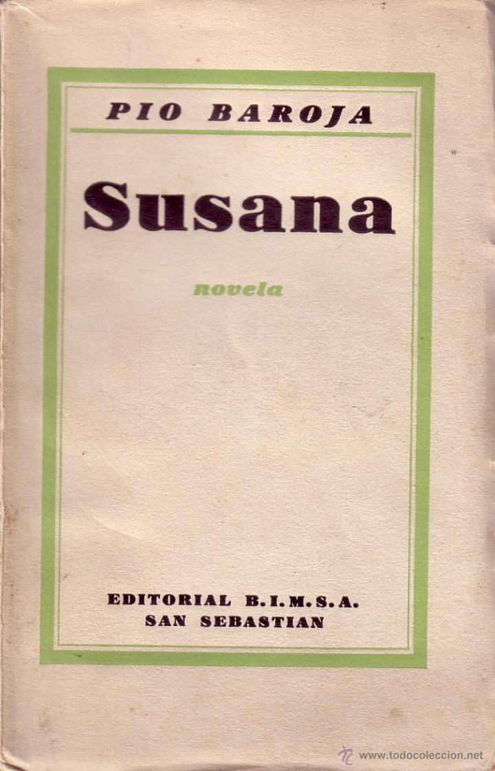 SUSANA. PÍO BAROJA. PRIMERA EDICIÓN . SAN SEBASTIÁN 1938. (Libros de Segunda Mano (posteriores a 1936) - Literatura - Narrativa - Otros)