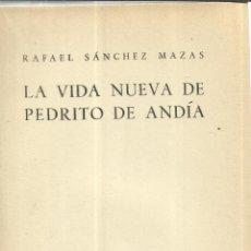 Libros de segunda mano: LA VIDA NUEVA DE PEDRITO DE ANDÍA. RAFAEL SÁNCHEZ MAZAS. EDITORIAL PLENITUD. MADRID. 1951. Lote 40559350