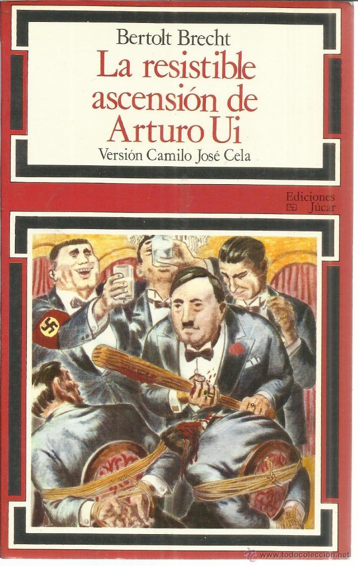 LA RESISTIBLE ASCENSIÓN DE ARTURO UI. BERTLOT BRECHT. EDICIONES JUCAR. GIJÓN. 1987 (Libros de Segunda Mano (posteriores a 1936) - Literatura - Narrativa - Otros)