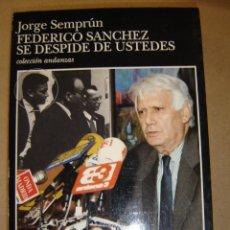 Libros de segunda mano: FEDERICO SANCHEZ SE DESPIDE DE USTEDES - JORGE SEMPRÚN. Lote 40621216