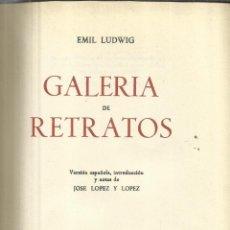 Libros de segunda mano: GALERIA DE RETRATOS. EMIL LUDWIG. EDITORIAL AGUILAR. MADRID. 1960. Lote 40630731