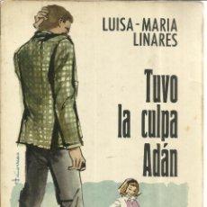 Libros de segunda mano: TUVO LA CULPA ADÁN. LUISA-MARÍA LINARES. EDITORIAL JUVENTUD. BARCELONA. 1963.4ª EDICIÓN. Lote 82732144