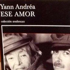 Libros de segunda mano: ESE AMOR. YANN ANDRÉA . TUSQUETS . ( MARGUERITE DURAS ). Lote 40685961