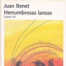 Libros de segunda mano: HERRUMBROSAS LANZAS. LIBROS I - VI / JUAN BENET. Lote 40920111