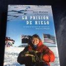 Libros de segunda mano: LA PRISION DE HIELO, JERRI NIELSEN. Lote 40948960