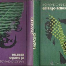 Libros de segunda mano: RAYMOND CHANDLER : EL LARGO ADIÓS / EL SUEÑO ETERNO. (CÍRCULO DE LECTORES, 1974). Lote 41001831
