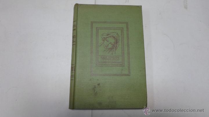 G.LENOTRE, MUJERES (AMORES DESVANECIDOS), ED. JUVENTUD, 1 ED. 1940 (Libros de Segunda Mano (posteriores a 1936) - Literatura - Narrativa - Otros)