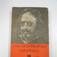 Libros de segunda mano: LA LITERATURA ESPAÑOLA. BREVIARIOS DEL FONDO DE CULTURA ECONOMICA. J. TORRI. TDK163. Lote 41050096
